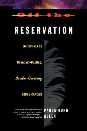 Off the Reservation by Paula Gunn Allen