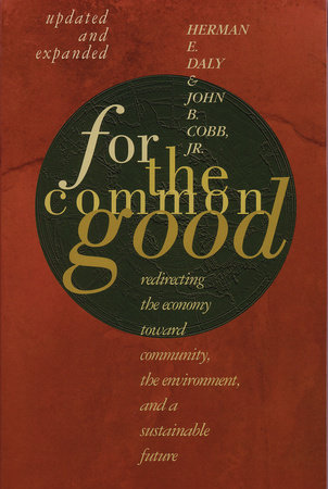 For The Common Good by Herman E. Daly