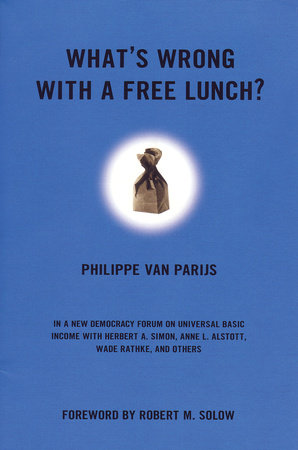 What's Wrong With a Free Lunch? by Philippe Van Parijs