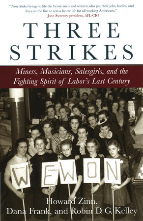 Three Strikes by Howard Zinn, Robin D.G. Kelley and Dana Frank