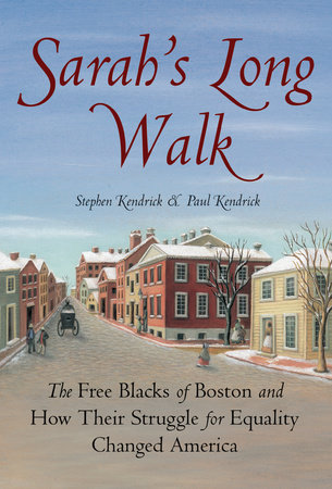 Sarah's Long Walk by Paul Kendrick and Stephen Kendrick