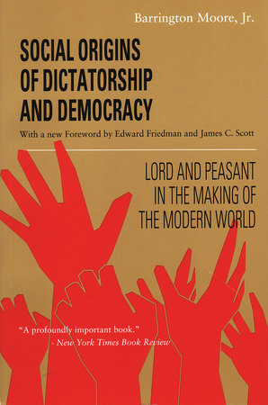 Social Origins of Dictatorship and Democracy by
