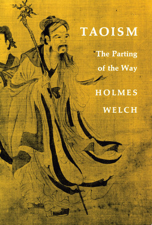 Taoism by Holmes H. Welch, Jr.