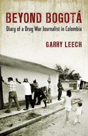 Beyond Bogotá by Garry Leech