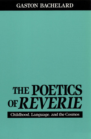 The Poetics of Reverie by