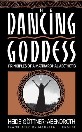 Dancing Goddess by Heide Gottner-Abendro