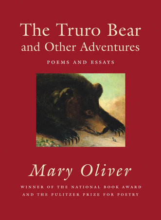 The Truro Bear and Other Adventures by Mary Oliver