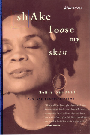 Shake Loose My Skin by Sonia Sanchez