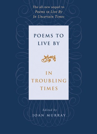 Poems to Live By in Troubling Times by
