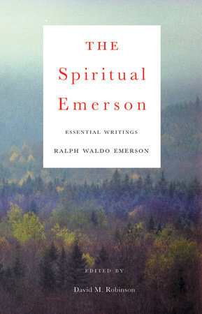 The Spiritual Emerson by