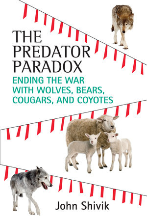The Predator Paradox by John Shivik