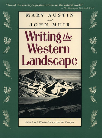 Writing the Western Landscape by Mary Austin and John Muir