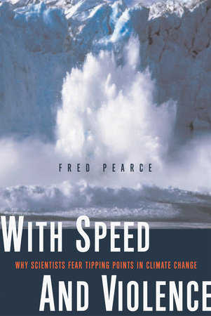 With Speed and Violence by Fred Pearce