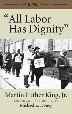 """All Labor Has Dignity"" by Martin Luther King, Jr."