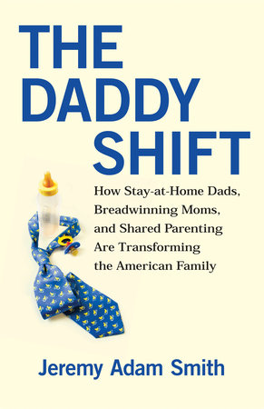The Daddy Shift by Jeremy A. Smith