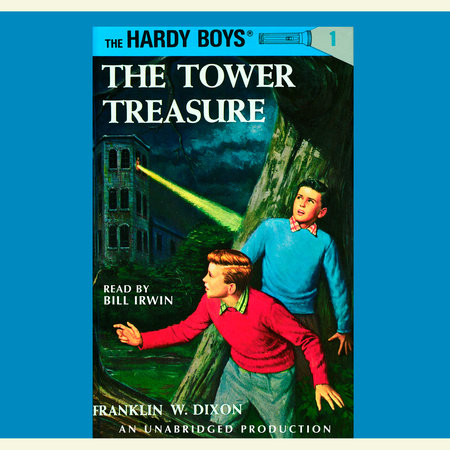 The Hardy Boys #1: The Tower Treasure by Franklin W. Dixon