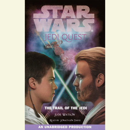 Star Wars: Jedi Quest #2: The Trail of the Jedi by Jude Watson