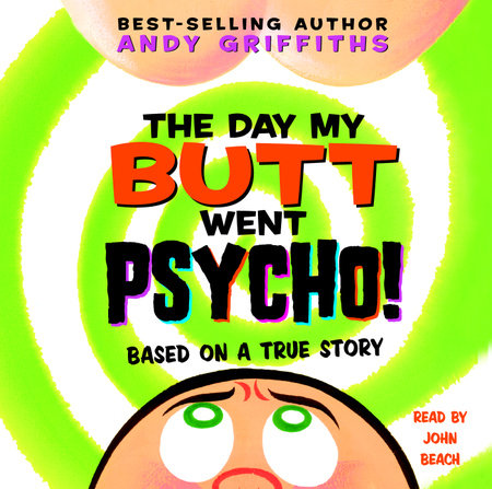The Day My Butt Went Psycho by