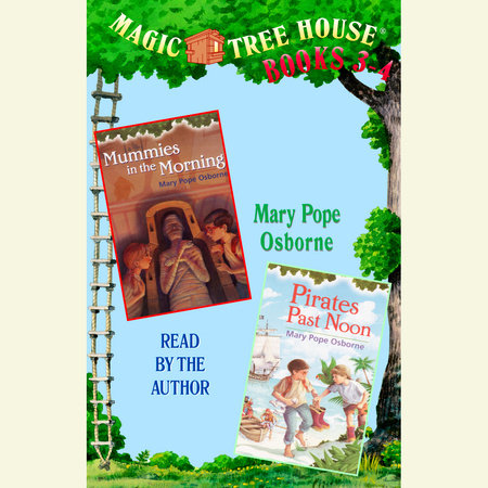 Magic Tree House: Books 3 and 4 by Mary Pope Osborne