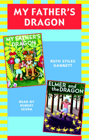 My Father's Dragon: Books 1 and 2 by Ruth Stiles Gannett