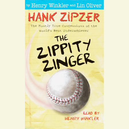 Hank Zipzer #4: The Zippity Zinger by Lin Oliver and Henry Winkler
