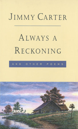 Always a Reckoning and Other Poems by Jimmy Carter