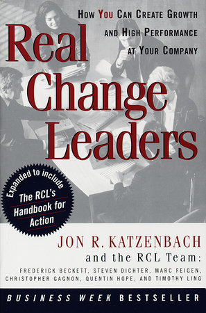 Real Change Leaders by Jon R. Katzenbach
