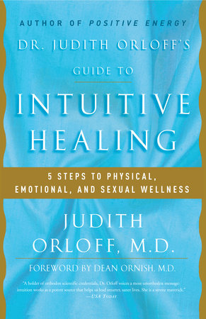 Dr. Judith Orloff's Guide to Intuitive Healing by