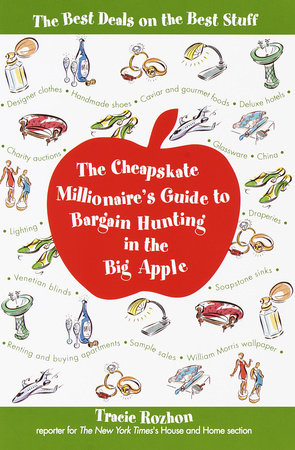 The Cheapskate Millionaire's Guide to Bargain Hunting in the Big Apple by