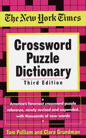 The New York Times Crossword Puzzle Dictionary by Tom Pulliam and Clare Grundman