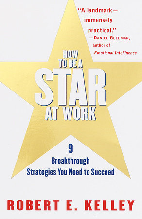 How to Be a Star at Work by Robert E. Kelley