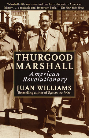 Thurgood Marshall: by Juan Williams