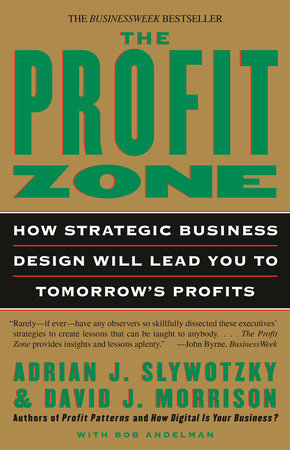 The Profit Zone by Adrian J. Slywotzky, David J. Morrison and Bob Andelman