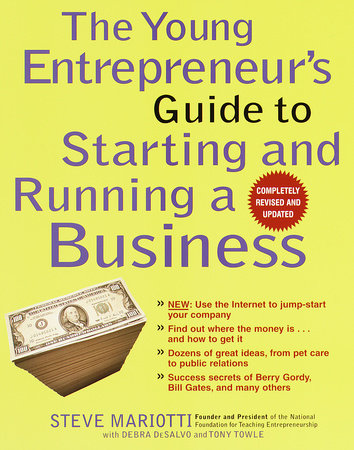 Book Excerpt: The Young Entrepreneur's Guide to Starting and Running a Business by Steve Mariotti