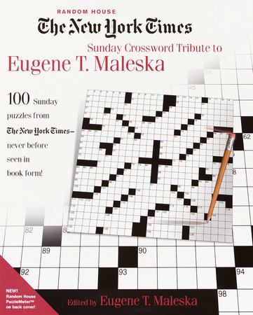 The New York Times Sunday Crossword Tribute to Eugene T. Maleska by