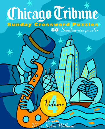 Chicago Tribune Sunday Crossword Puzzles, Volume 4 by