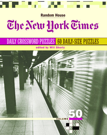 The New York Times Daily Crossword Puzzles, Volume 50 by