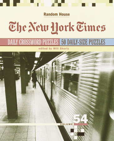 The New York Times Daily Crossword Puzzles, Volume 54 by