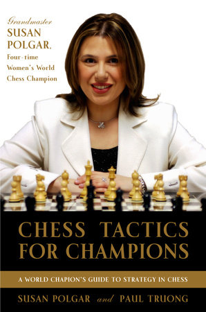 Chess Tactics for Champions by Susan Polgar and Paul Truong