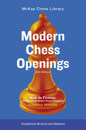 Modern Chess Openings, 15th Edition by Nick De Firmian