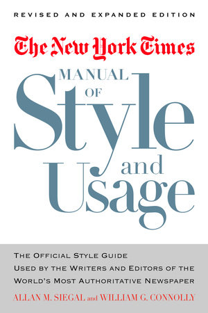 The New York Times Manual of Style and Usage, Revised and Expanded Edition by William Connolly and Allan M. Siegal