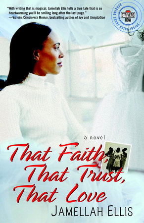 That Faith, That Trust, That Love by Jamellah Ellis