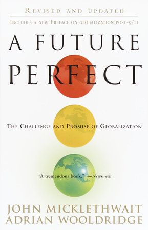 A Future Perfect by Adrian Wooldridge and John Micklethwait