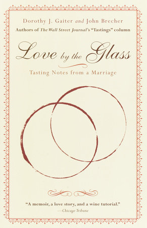 Love by the Glass by John Brecher and Dorothy J. Gaiter