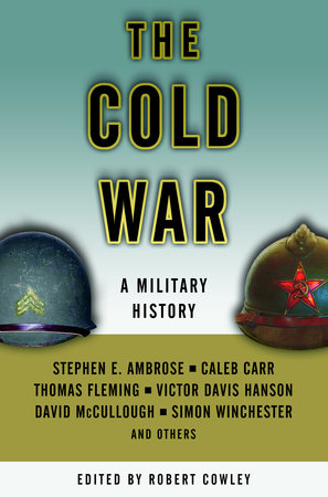 The Cold War by Stephen E. Ambrose, Caleb Carr, Thomas Fleming and Victor Hanson
