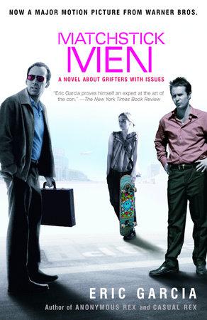Matchstick Men by Eric Garcia