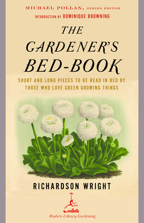 The Gardener's Bed-Book by Richardson Wright
