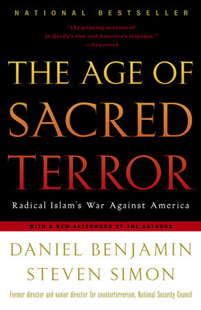 The Age of Sacred Terror by Steven Simon and Daniel Benjamin