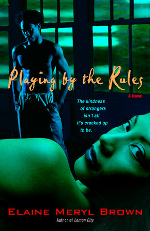 Playing by the Rules by Elaine Meryl Brown