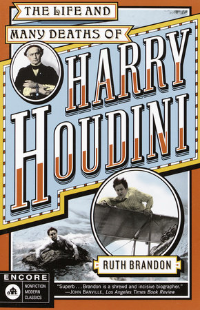 The Life and Many Deaths of Harry Houdini by
